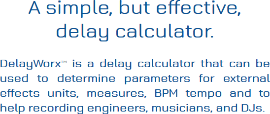 A simple, but effective, delay calculator. DelayWorx is a delay calculator that can be used to 